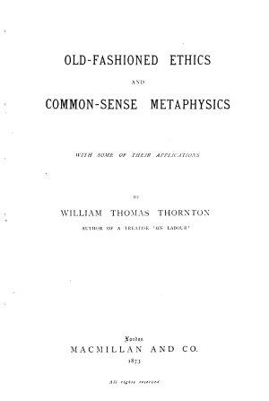 Old fashioned Ethics and Common sense Metaphysics