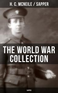 THE WORLD WAR COLLECTION OF H  C  MCNEILE  SAPPER  PDF