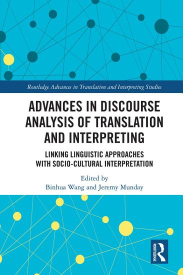 Advances in Discourse Analysis of Translation and Interpreting PDF