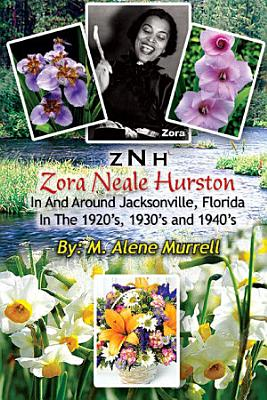 Zora Neale Hurston In and Around Jacksonville  FL in the 1920 s  1930 s and 1940 s PDF