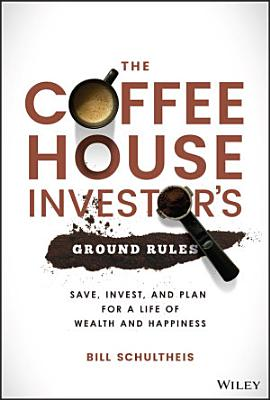 The Coffeehouse Investor s Ground Rules