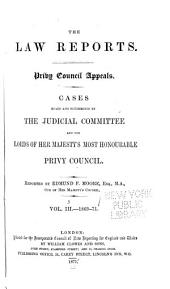 The Law Reports: Cases Heard and Determined by the Judicial Committee and the Lords of Her Majesty's Most Honourable Privy Council. Privy Council appeals