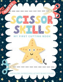 Scissor Skills My First Cutting Book Specializing In Preschool Activity Books For Kids Book
