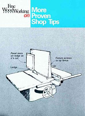 Fine Woodworking On More Proven Shop Tips
