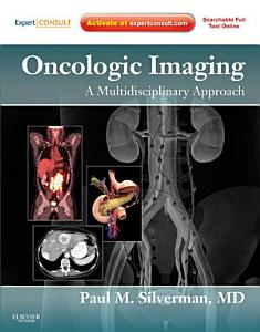 Oncologic Imaging  A Multidisciplinary Approach E Book