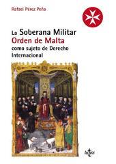 La Soberana Militar Orden de Malta como sujeto de Derecho Internacional