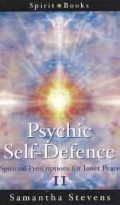 Psychic Self Defense: Spiritual Prescriptions for Inner Peace