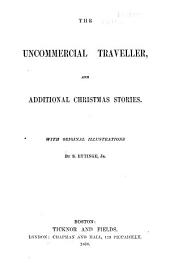 Works of Charles Dickens: The uncommercial traveler [and additional Christmas stories