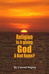 Religion Is it Giving God a Bad Name  PDF
