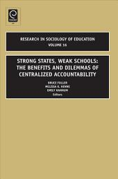 Strong States, Weak Schools: The Benefits and Dilemmas of Centralized Accountability