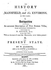 The History of Mansfield and It's Environs, ...: 1: Antiquities. 2: Present State, Volumes 1-2