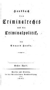 Handbuch des Criminalrechts und der Criminalpolitik: Band 1