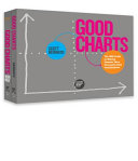 The Harvard Business Review Good Charts Collection  Tips  Tools  and Exercises for Creating Powerful Data Visualizations Book