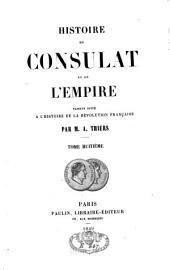 Histoire du Consulat et de l'Empire, faisant suite à l'Histoire de la Révolution française: Volume8