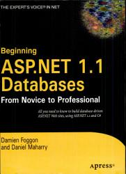 Beginning Asp Net 1 1 Databases  From Novice To Professional PDF