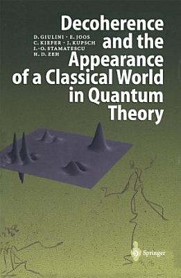 Decoherence and the Appearance of a Classical World in Quantum Theory