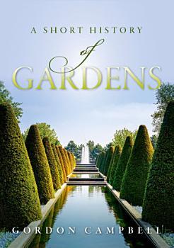 A Short History of Gardens PDF