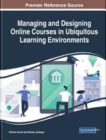 Managing and Designing Online Courses in Ubiquitous Learning Environments PDF