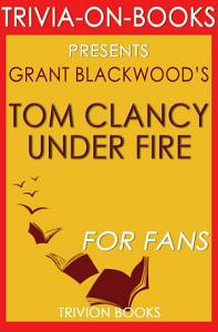 Tom Clancy Under Fire  A Jack Ryan Jr  Novel by Grant Blackwood  Trivia On Books  Book