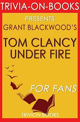 Tom Clancy Under Fire  A Jack Ryan Jr  Novel by Grant Blackwood  Trivia On Books