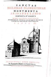 Sanctae Ecclesiae Florentinae Monumenta: Quibus Notitiae Innumerae Ad Omnigenam Etruriae Aliarumque Regionum Historiam Spectantes Continentur, Volume 3