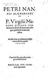 In P. Virgilii Maronis Bucolica commentaria ... nunc primum edita. Accessit ... Index