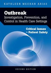 Outbreak Investigation  Prevention  and Control in Health Care Settings  Critical Issues in Patient Safety PDF
