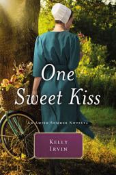 One Sweet Kiss: An Amish Summer Novella