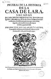 Pruebas de la historia de la Casa de Lara, sacadas de los instrumentos de diversas Iglesias y Monasterios ...