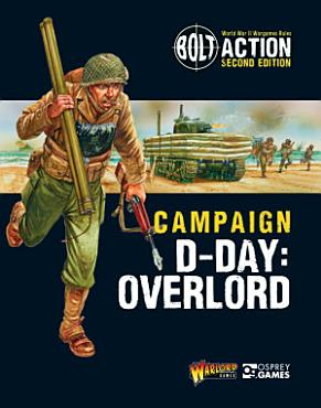 Bolt Action  Campaign  D Day  Overlord PDF