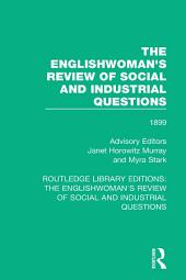 The Englishwoman's Review of Social and Industrial Questions: 1899