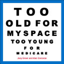 Too Old for MySpace  Too Young for Medicare PDF