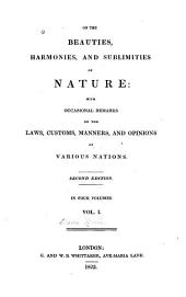 On the beauties, harmonies, and sublimities of nature: with occasional remarks on the laws, customs, manners, and opinions of various nations
