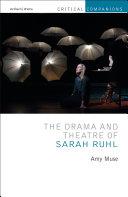 The Drama and Theatre of Sarah Ruhl