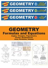 Geometry Formulas and Equations 1-2-3 All in One: Angles, Triangles, Trigonometry, Circles, Quadrilaterals, Area, Perimeter, Volume