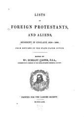 Lists of Foreign Protestants and Aliens, Resident in England 1618-1688: From Returns in the State Paper Office, Volume 82