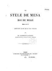 La stèle de Mésa, roi de Moab, 896 av. J.-C.: lettre à M. le Cte de Vogué
