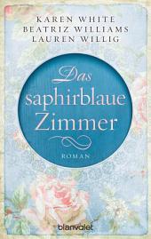 Das saphirblaue Zimmer: Roman