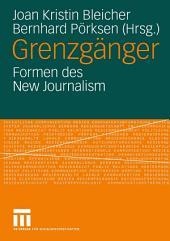 Grenzgänger: Formen des New Journalism