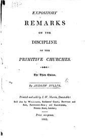 Expository remarks on the discipline of the Primitive Churches ... Second Edition
