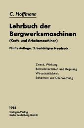 Lehrbuch der Bergwerksmaschinen: Kraft- und Arbeitsmaschinen, Ausgabe 5