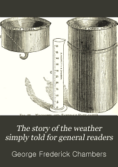 The Story of the Weather Simply Told for General Readers