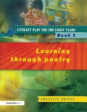 Literacy Play for the Early Years Book 3: Learning Through Poetry