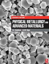 Physical Metallurgy and Advanced Materials: Edition 7