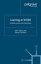 Learning at Work: Excellent practice from best theory