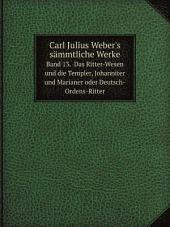 Carl Julius Weber's s?mmtliche Werke