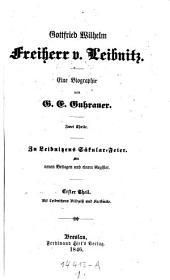 Gottfried Wilhelm Freiherr von Leibnitz. Eine Biographie (etc.)