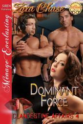 Dominant Force [Clandestine Affairs 4]