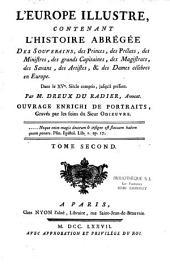 L'Europe illustre, contenant l'histoire abregée des souverains, des princes... et des dames célèbres en Europe: dans le 15e siécle compris, jusqu'à present