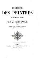 Histoire des peintres de toutes les écoles: école espagnole, Volume9
